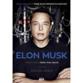 Elon Musk. Biografia twórcy PayPal, Tesli, SpaceX
